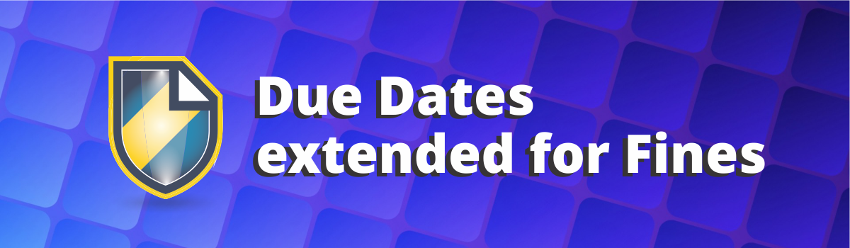 Due Dates Extended for Fines