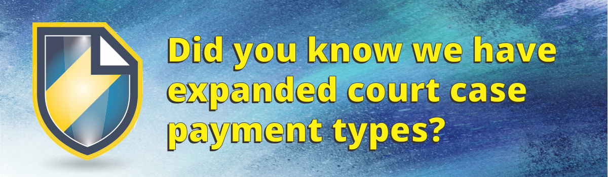 Did you know we have expanded court case payment types?