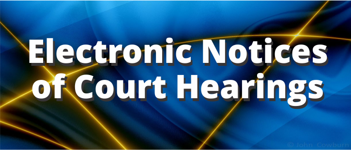 Electronic Notices of Court Hearings
